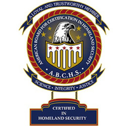 A Loyal and Trustworth Member of the American Board for Certification in Homeland Security - Certified in Homeland Security